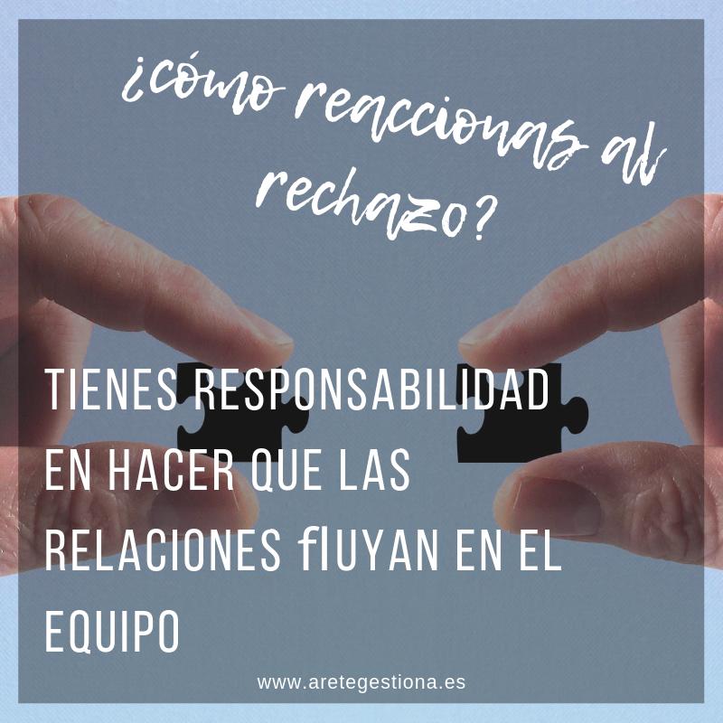 Tienes_Responsabilidad_Relaciones_Fluyan_rechazo